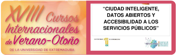 International Summer Seminaries of the University of Extremadura INTELLIGENT CITY, OPEN DATA AND ACCESSIBILITY TO PUBLIC SERVICES